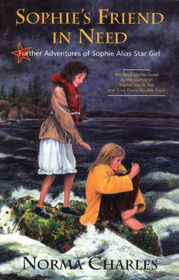 Sophie's Friend in Need: A Sophie Alias Star Girl Adventure 9780888784490