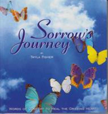 Sorrow's Journey: Words of Comfort to Heal the Grieving Heart 9780883910467