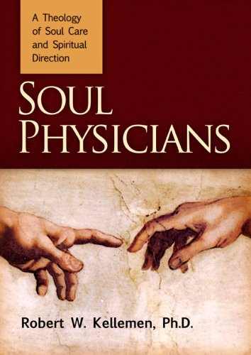 Soul Physicians: A Theology of Soul Care and Spiritual Direction 9780884692553