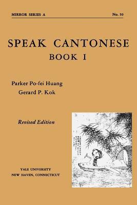 Speak Cantonese, Book One: Revised Edition 9780887100949