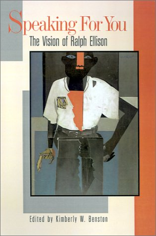 Speaking for You: The Vision of Ralph Ellison 9780882581699