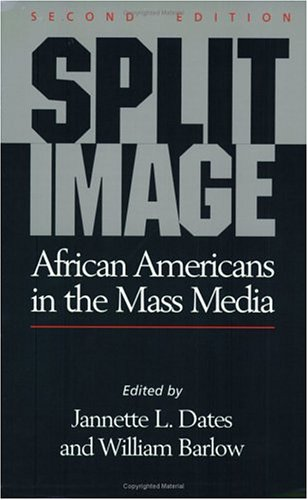 Split Image: African Americans in the Mass Media 9780882581798