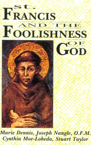 St. Francis and the Foolishness of God 9780883448991
