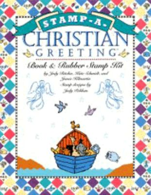Stamp-A-Christian Greeting [With Markers, Templates and 25 Rubber Stamps, Paper, Envelops, Colored Pencils] 9780883639306