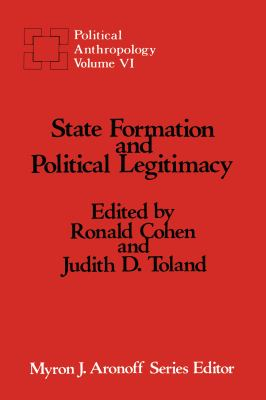 State Formation and Political Legitimacy: Political Anthropology 9780887381614