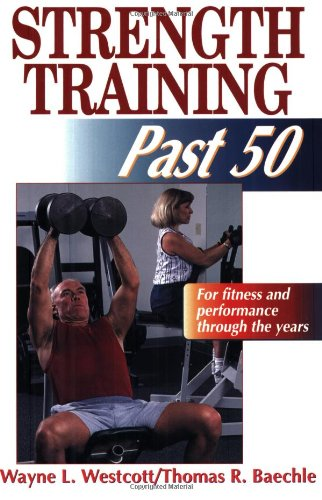 Strength Training Past 50: 9780880117166