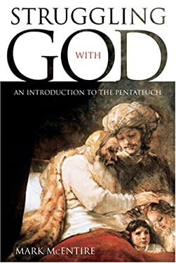 Struggling with God: An Introduction to the Pentateuch