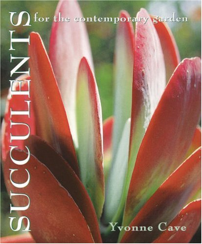Succulents for the Contemporary Garden 9780881925739