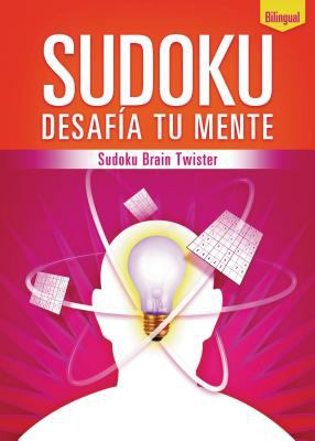 Sudoku Desafia Tu Mente/Sudoku Brain Twister 9780881133783