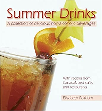 Summer Drinks: A Collection of Delicious Non-Alcoholic Beverageswith Recipes from Canada's Best Cafes and Restaurants 9780887806209