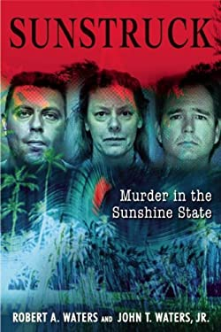 Sun Struck: 16 Infamous Murders in the Sunshine State 9780882823126