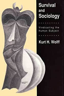 Survival and Sociology: Vindicating the Human Subject 9780887383571