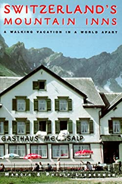Switzerland's Mountain Inns: A Walking Vacation in a World Apart 9780881504064