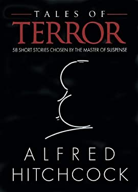 Tales of Terror: 58 Short Stories Chosen by the Master of Suspense 9780883657102