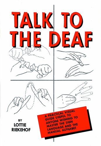 Talk to the Deaf: A Manual of Approximately 1,000 Signs Used by the Deaf of North America 9780882436128
