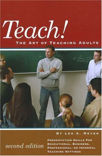 Teach!: The Art of Teaching Adults 9780880690379