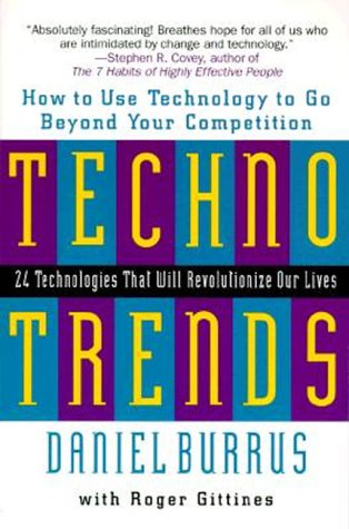 Technotrends: How to Use Technology to Go Beyond Your Competition 9780887307003