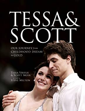 Tessa & Scott: Our Journey from Childhood Dream to Gold 9780887842733