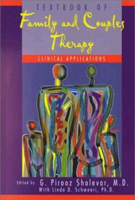 Textbook of Family and Couples Therapy: Clinical Applications 9780880485180
