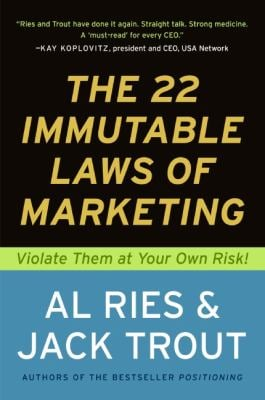 The 22 Immutable Laws of Marketing: Exposed and Explained by the World's Two 9780887306662