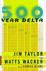 The 500 Year Delta: What Happens After What Comes Next 9780887308383