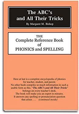 The ABC's and All Their Tricks: The Complete Reference Book of Phonics and Spelling 9780880621496