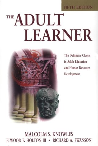 The Adult Learner: The Definitive Classic in Adult Education and Human Resource Development 9780884151159
