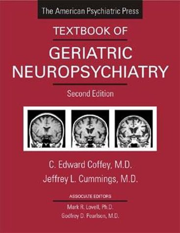 The American Psychiatric Press Textbook of Geriatric Neuropsychiatry 9780880488419
