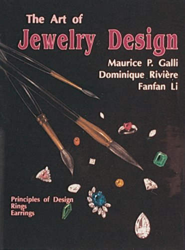 The Art of Jewelry Design: Principles of Design, Rings and Earrings 9780887405624