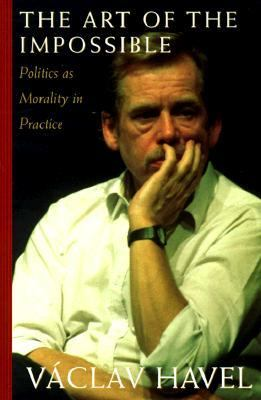 The Art of the Impossible: Politics as Morality in Practice Sppeches and Writings, 1990-1996 9780880641951