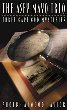 The Asey Mayo Trio: Three Mystery Stories 9780881501711