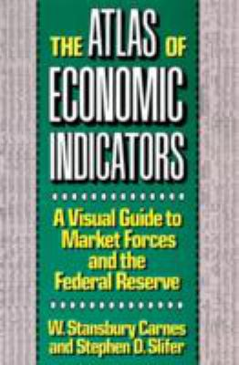 The Atlas of Economic Indicators: Visual Guide to Market Force, a 9780887305375