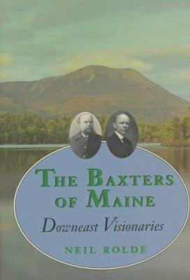 The Baxters of Maine: Downeast Visionaries 9780884481904