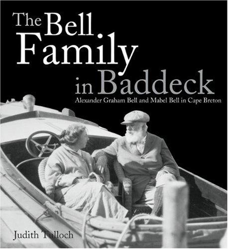 The Bell Family in Baddeck: Alexander Graham Bell and Mabel Bell in Cape Breton 9780887807138