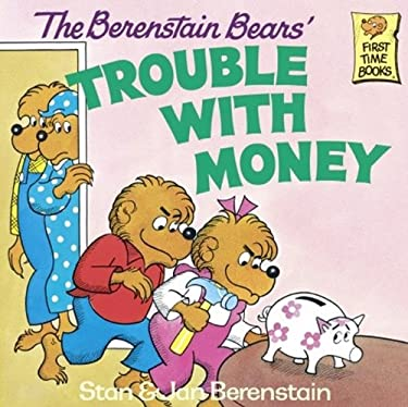 The Berenstain Bears Trouble with Money 9780881031492