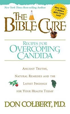 The Bible Cure Recipes for Overcoming Candida 9780884199403