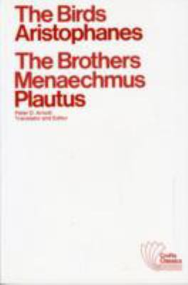 The Birds/The Brothers Menaechmus: Two Classical Comedies 9780882950044