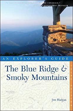 An Explorer's Guide: The Blue Ridge & Smokey Mountains 9780881507485