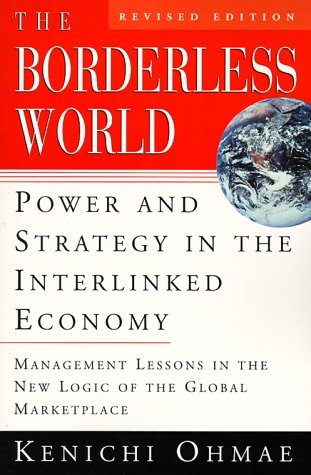 The Borderless World, Rev Ed: Power and Strategy in the Interlinked Economy 9780887309670