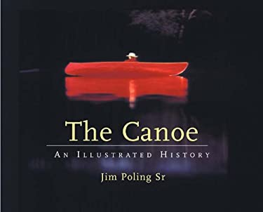 The Canoe: An Illustrated History 9780881505030