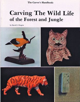The Carvers Handbook: Carving the Wild Life of the Forest and Jungle 9780887400292