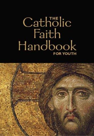 The Catholic Faith Handbook for Youth 9780884897675