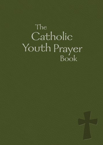 The Catholic Youth Prayer Book 9780884899006