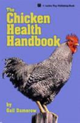 The Chicken Health Handbook 9780882666112