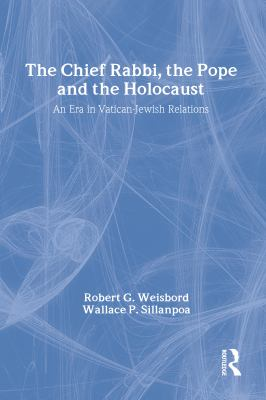 The Chief Rabbi, the Pope, and the Holocaust: An Era in Vatican-Jewish Relations 9780887384165