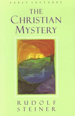 The Christian Mystery: Lectures 9780880104197
