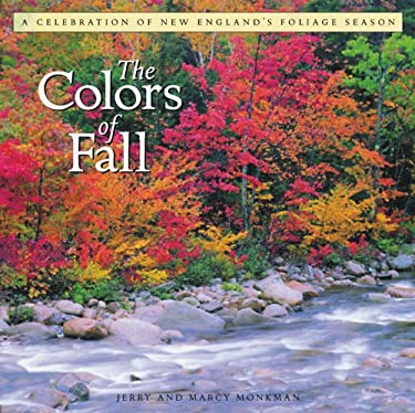 The Colors of Fall: A Celebration of New England's Foliage Season 9780881505429
