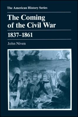 The Coming of the Civil War, 1837-1861 9780882958613