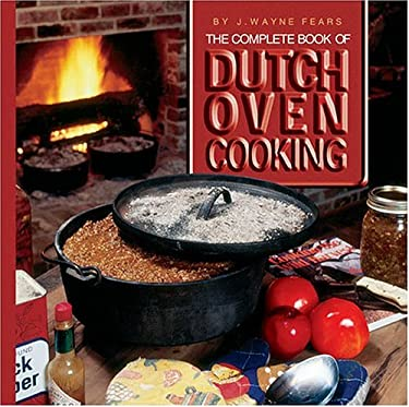 The Complete Book of Dutch Oven Cooking 9780883172735