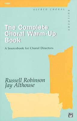 The Complete Choral Warm-Up Book 9780882846576